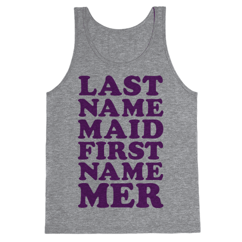 Last Name Maid First Name Mer Tank Top