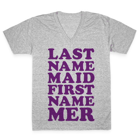 Last Name Maid First Name Mer V-Neck Tee Shirt