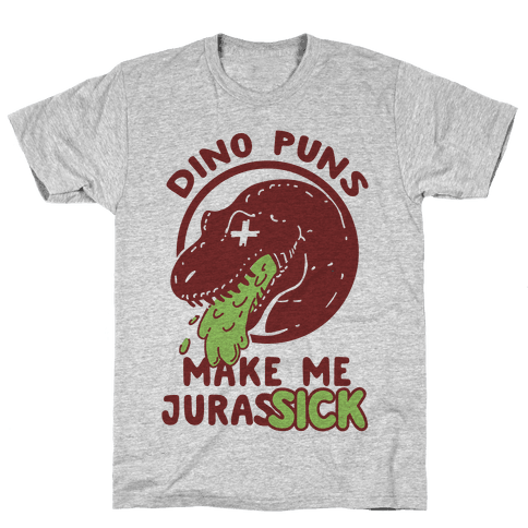 Dino Puns Make Me JurasSICK Mens T-Shirt