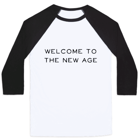Welcome To The New Age Baseball Tee