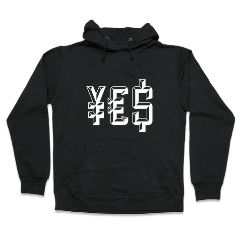 Yes Money Hooded Sweatshirt