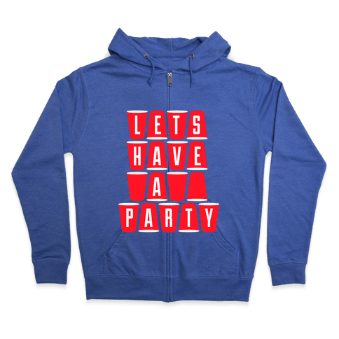 Lets Have A Party Zip Hoodie