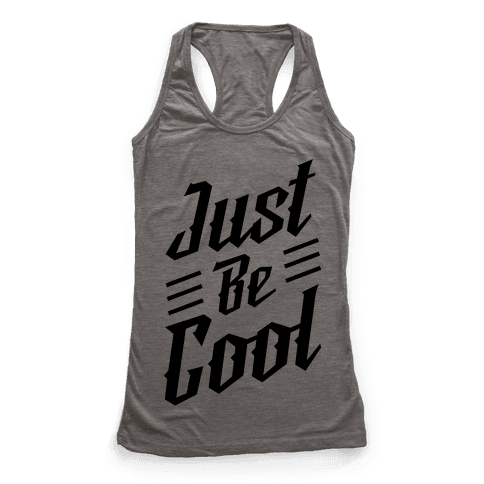 Just Be Cool Racerback Tank Top