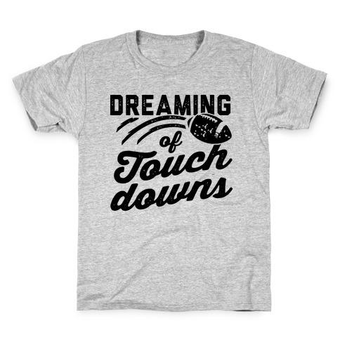 Dreaming Of Touchdowns Kids T-Shirt
