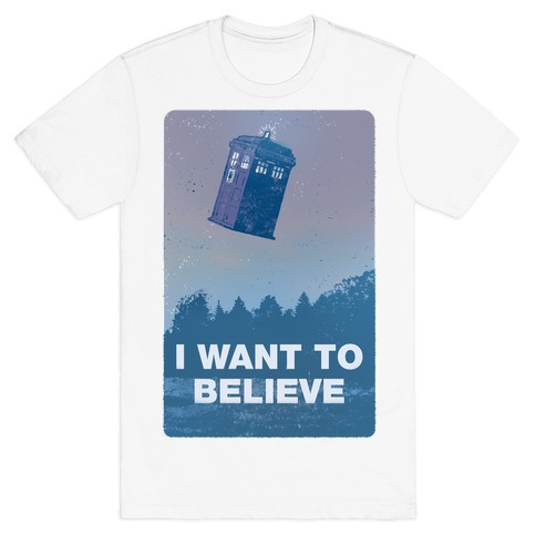 I Want To Believe (Doctor Who) T-Shirt