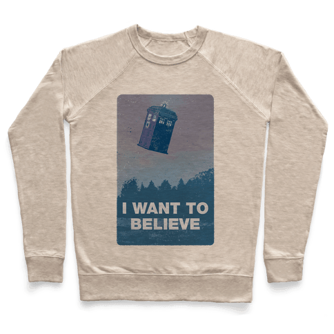 I Want To Believe (Doctor Who) Pullover