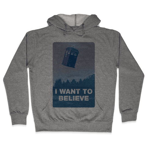 I Want To Believe (Doctor Who) Hooded Sweatshirt