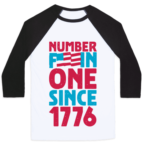 Number F***in One Since 1776 Baseball Tee