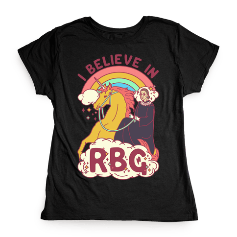 I Believe in RBG Womens T-Shirt