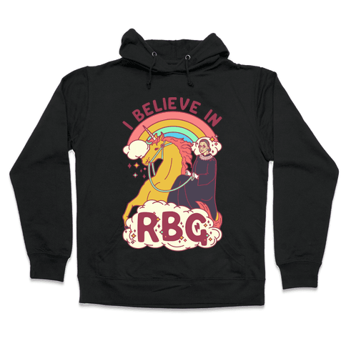 I Believe in RBG Hooded Sweatshirt