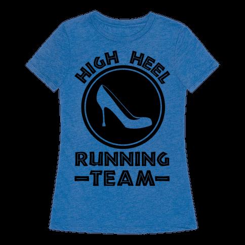 High Heel Running Team T Shirt Human