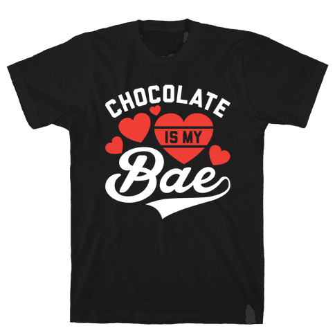 Chocolate Is My Bae Mens T-Shirt