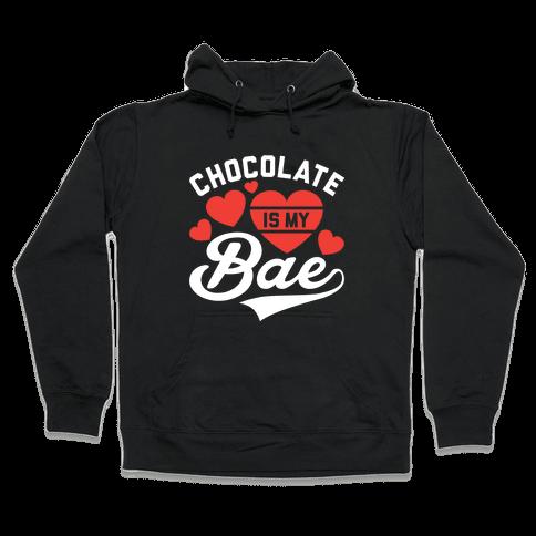 Chocolate Is My Bae Hooded Sweatshirt