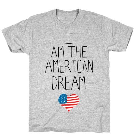 I am the American Dream Mens T-Shirt
