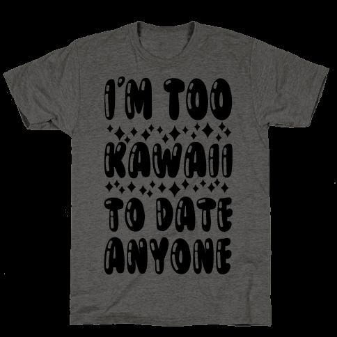 I'm Too Kawaii To Date Anyone