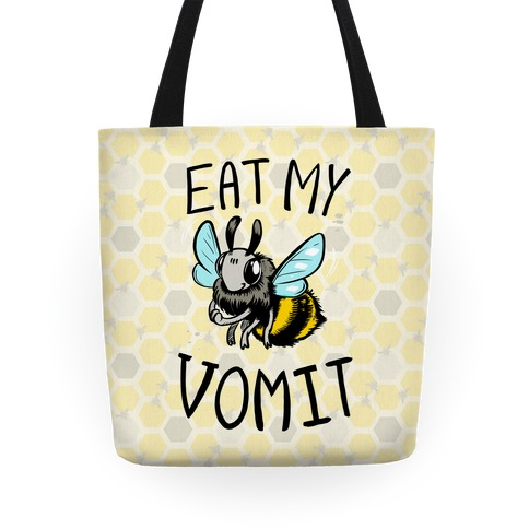 Eat My Vomit Tote