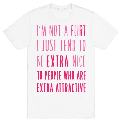 I'm Not a Flirt Mens T-Shirt
