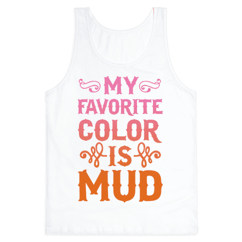 My Favorite Color Is Mud