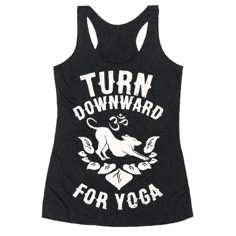 Turn Downward For Yoga Racerback Tank Top