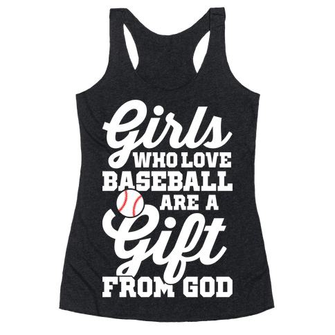 Girls Who Love Baseball Are A Gift From God Racerback Tank Top