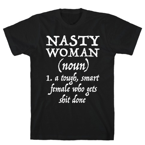 Nasty Women Definition Mens T-Shirt