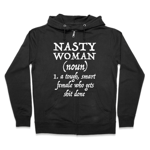 Nasty Women Definition Zip Hoodie