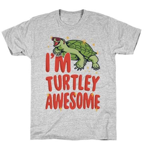 I'm Turtley Awesome Mens T-Shirt