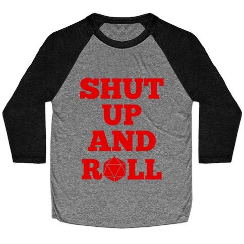 Shut Up And Roll Baseball Tee
