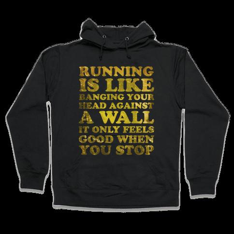 Running Is Hooded Sweatshirt