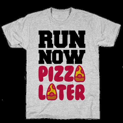 Run Now Pizza Later Mens T-Shirt