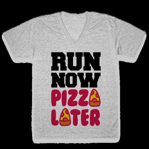 Run Now Pizza Later V-Neck Tee Shirt