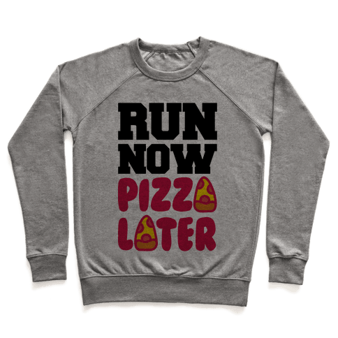 Run Now Pizza Later Pullover