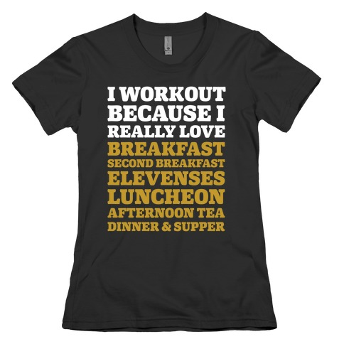 I Workout Because I Love Eating Like a Hobbit Womens T-Shirt