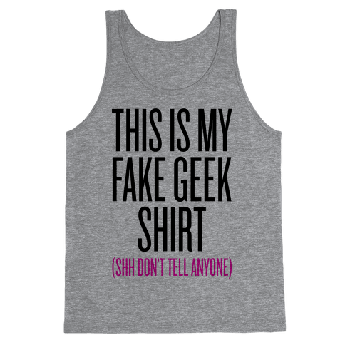 Fake Geek Shirt Tank Top