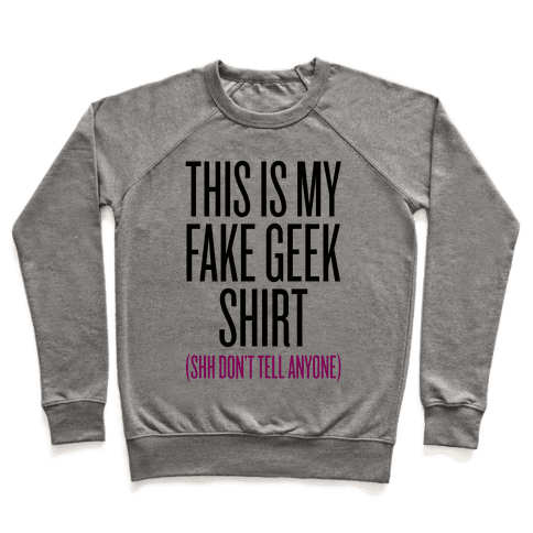 Fake Geek Shirt Pullover