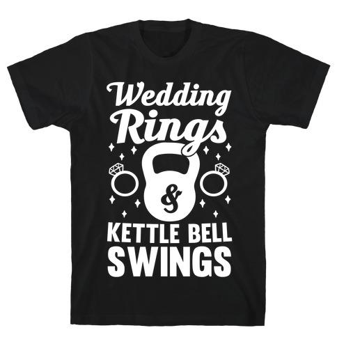 Wedding Rings & Kettle Bell Swings Mens T-Shirt