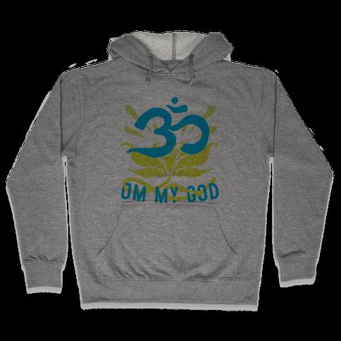 Om My God Hooded Sweatshirt