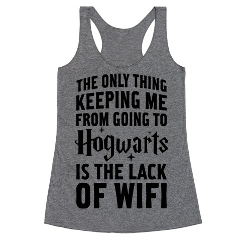 The Only Thing Keeping Me From Hogwarts Racerback Tank Top