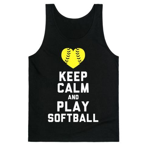Keep Calm and Play Softball (Tank) Tank Top