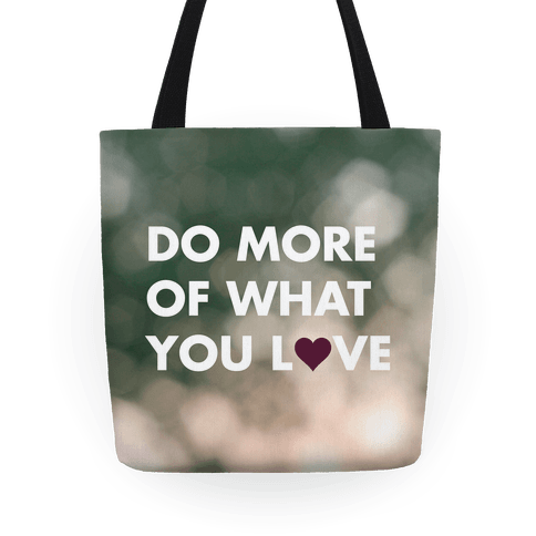 Do More of What You Love Tote Tote