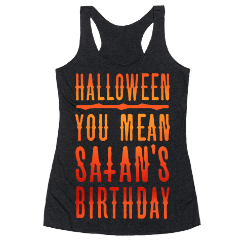Halloween Satan's Birthday Racerback Tank Top