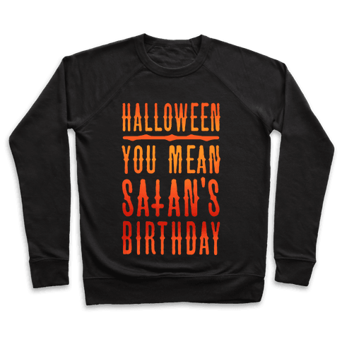 Halloween Satan's Birthday Pullover