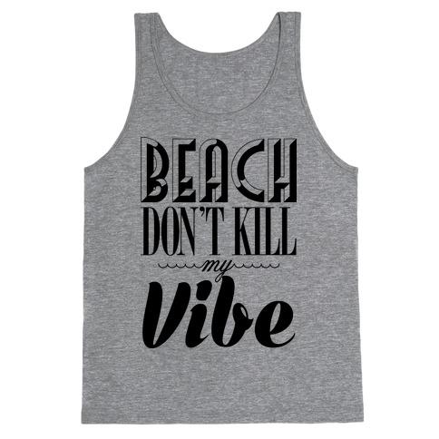 Beach Don't Kill My Vibe Tank Top