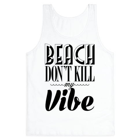 Beach Don't Kill My Vibe Tank Top