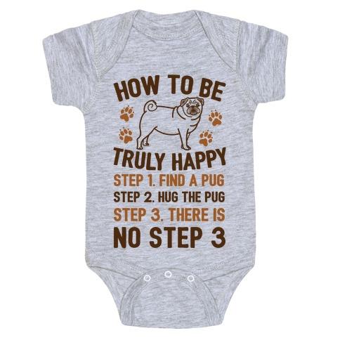How To Be Truly Happy: Pug Hugs Baby Onesy
