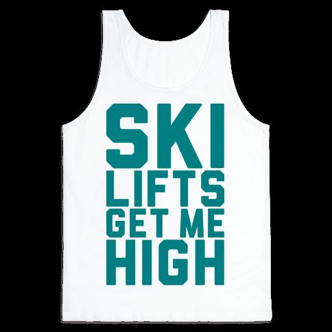 Ski Lifts Get Me High Tank Top