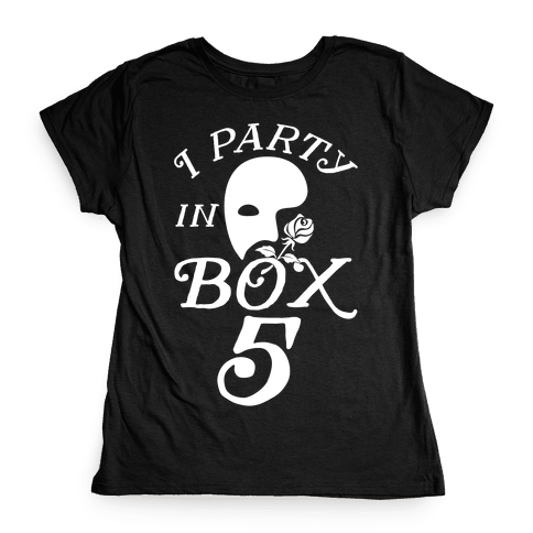 I Party In Box 5 Womens T-Shirt
