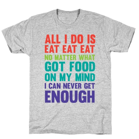 Eat Eat Eat T-Shirt