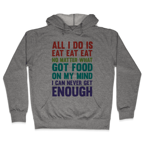 Eat Eat Eat Hooded Sweatshirt