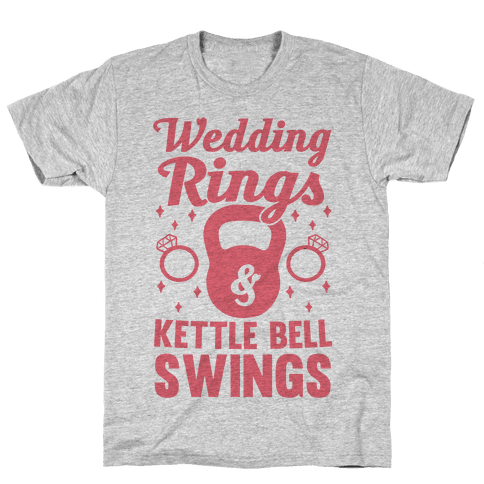 Wedding Rings & Kettle Bell Swings Mens T-Shirt
